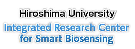 Hiroshima University Integrated Research Center for Smart Biosensing